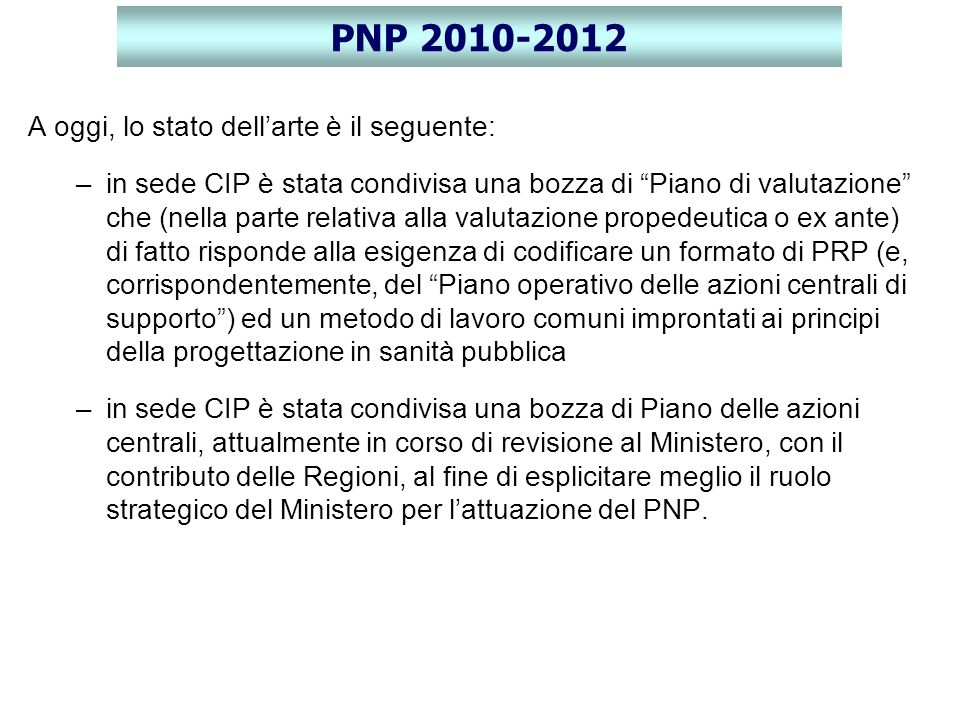 PNP 2010-2012 A oggi, lo stato dell'arte è il seguente: