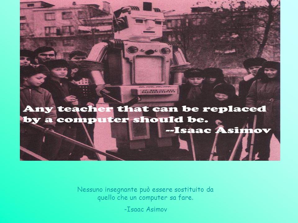 Nessuno insegnante può essere sostituito da quello che un computer sa fare.