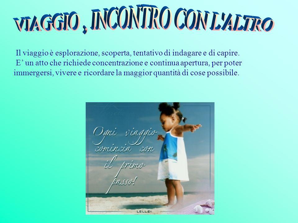 VIAGGIO , INCONTRO CON L ALTRO