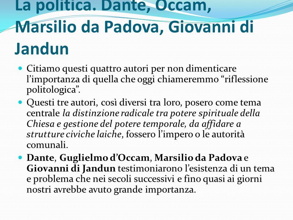 La politica. Dante, Occam, Marsilio da Padova, Giovanni di Jandun