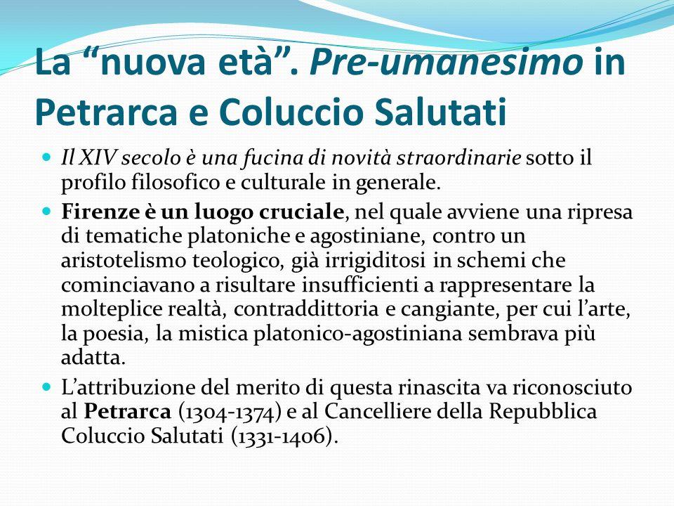 La nuova età . Pre-umanesimo in Petrarca e Coluccio Salutati