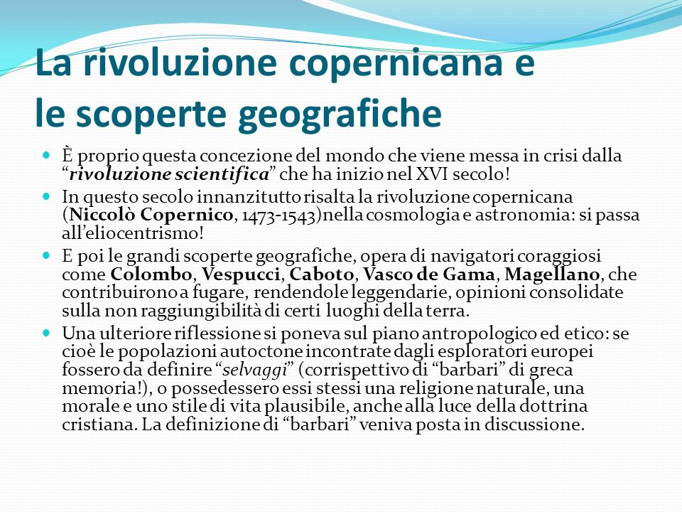 La rivoluzione copernicana e le scoperte geografiche