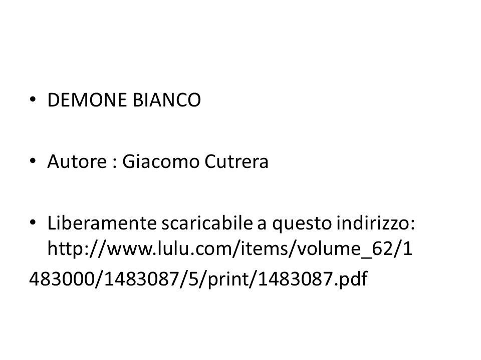 DEMONE BIANCO Autore : Giacomo Cutrera. Liberamente scaricabile a questo indirizzo: http://www.lulu.com/items/volume_62/1.
