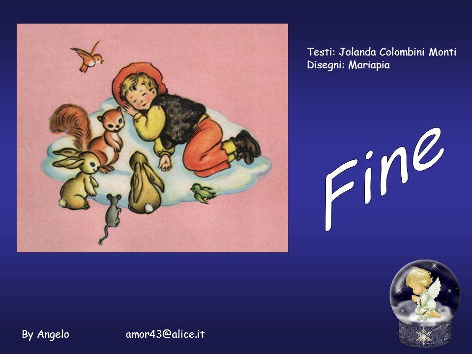 Fine Testi: Jolanda Colombini Monti Disegni: Mariapia
