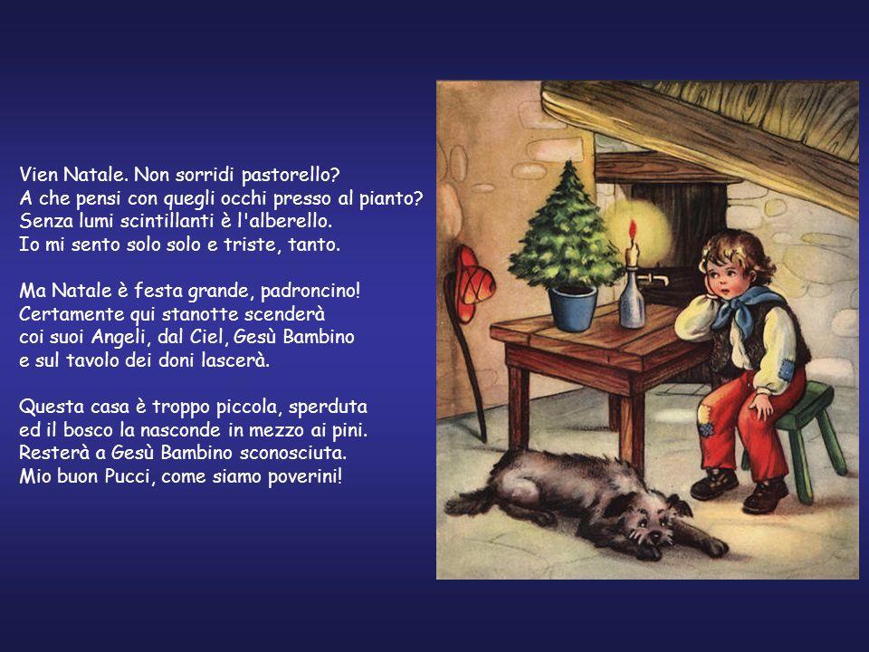 Vien Natale. Non sorridi pastorello