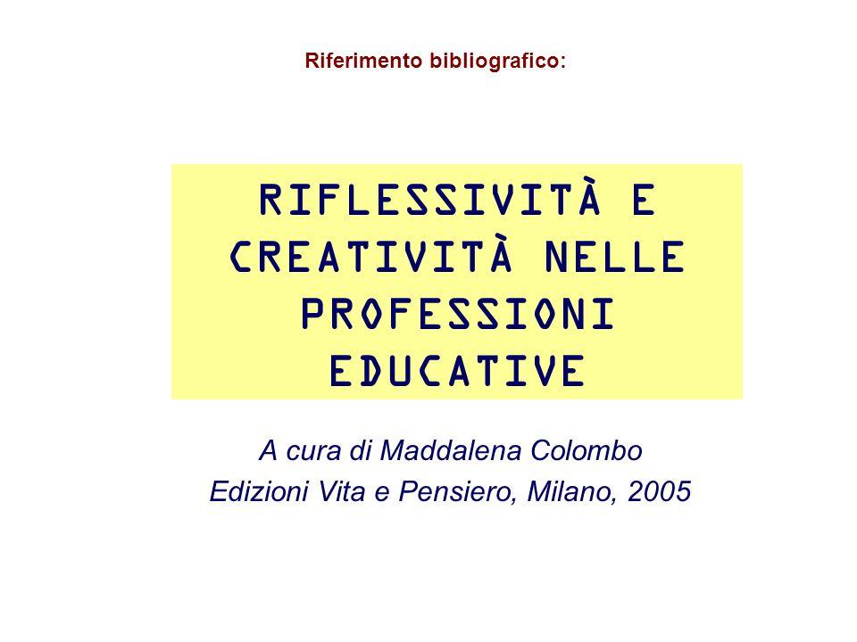 RIFLESSIVITÀ E CREATIVITÀ NELLE PROFESSIONI EDUCATIVE