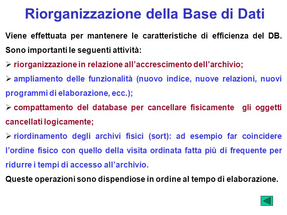 Riorganizzazione della Base di Dati