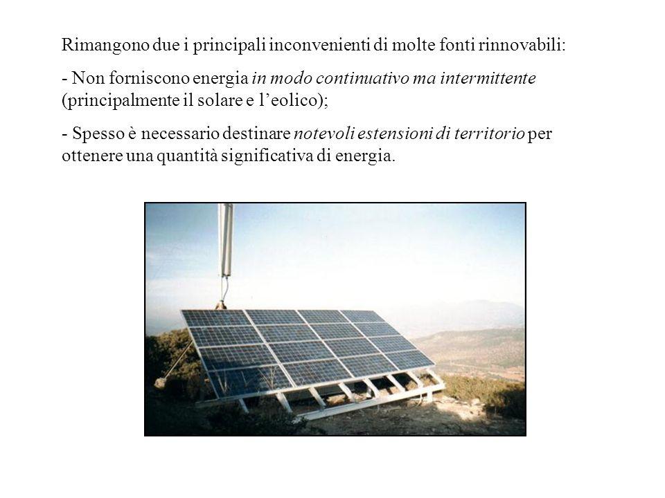 Rimangono due i principali inconvenienti di molte fonti rinnovabili: