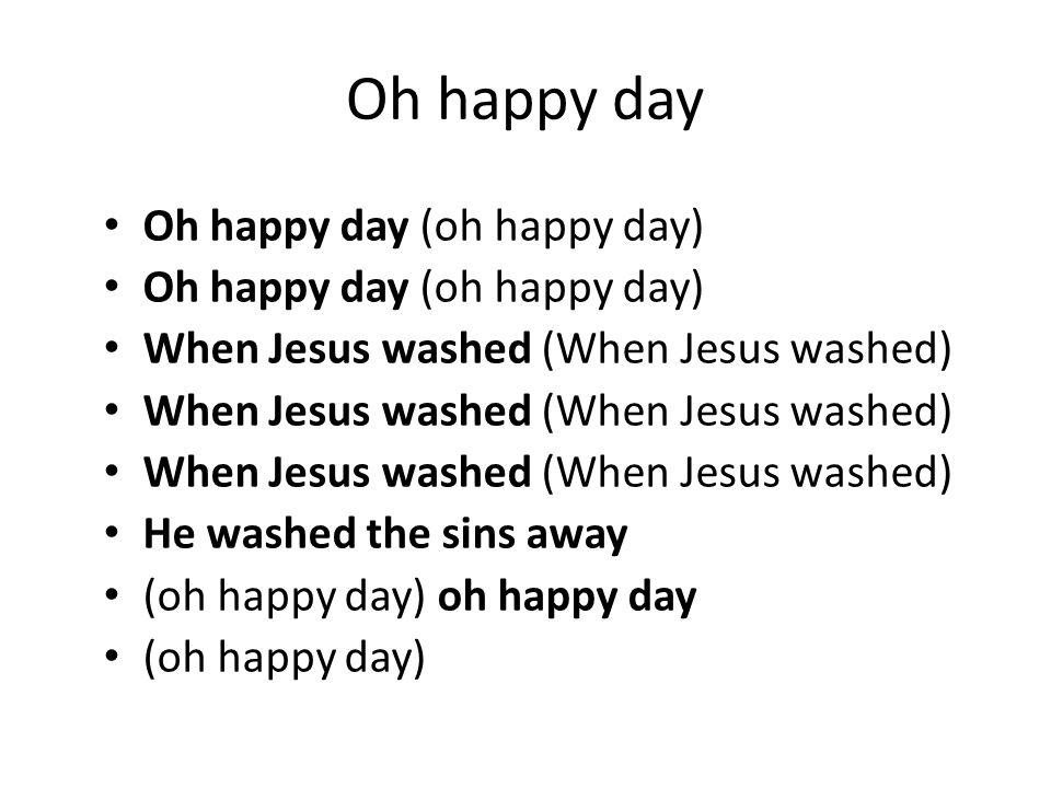 Oh happy day Oh happy day (oh happy day)