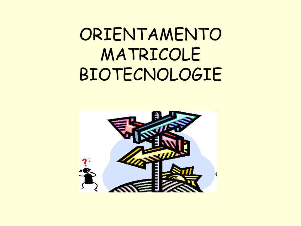 ORIENTAMENTO MATRICOLE BIOTECNOLOGIE
