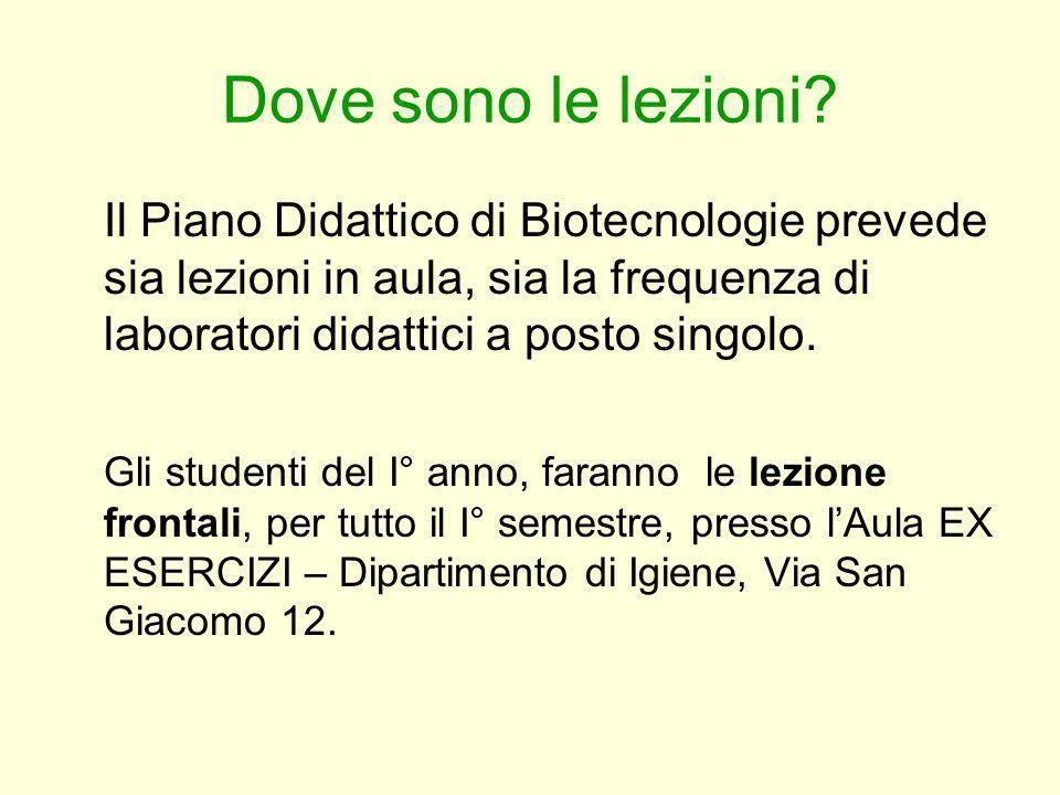 Dove sono le lezioni Il Piano Didattico di Biotecnologie prevede sia lezioni in aula, sia la frequenza di laboratori didattici a posto singolo.