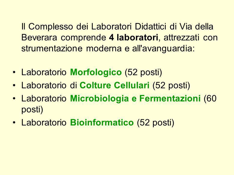 Il Complesso dei Laboratori Didattici di Via della Beverara comprende 4 laboratori, attrezzati con strumentazione moderna e all avanguardia: