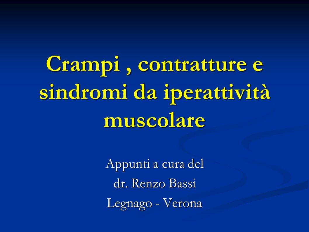 Crampi , contratture e sindromi da iperattività muscolare