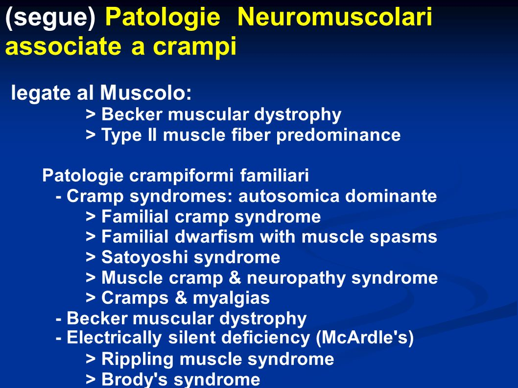 (segue) Patologie Neuromuscolari associate a crampi