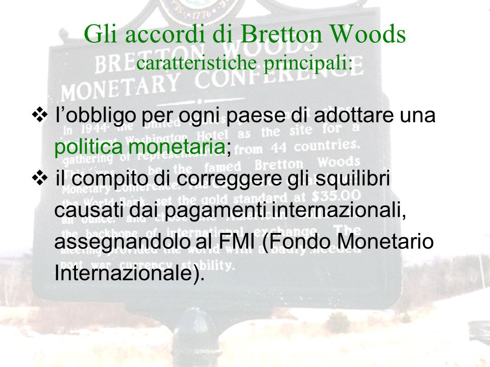 Gli accordi di Bretton Woods caratteristiche principali: