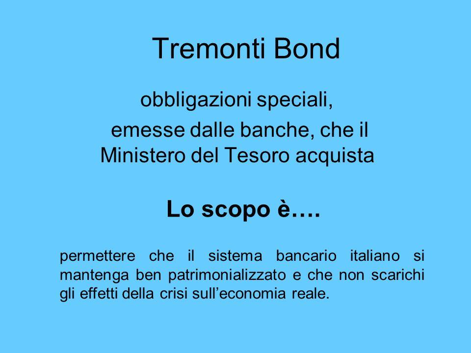 Tremonti Bond Lo scopo è…. obbligazioni speciali,
