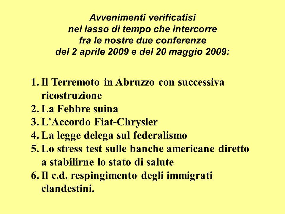 Il Terremoto in Abruzzo con successiva ricostruzione La Febbre suina