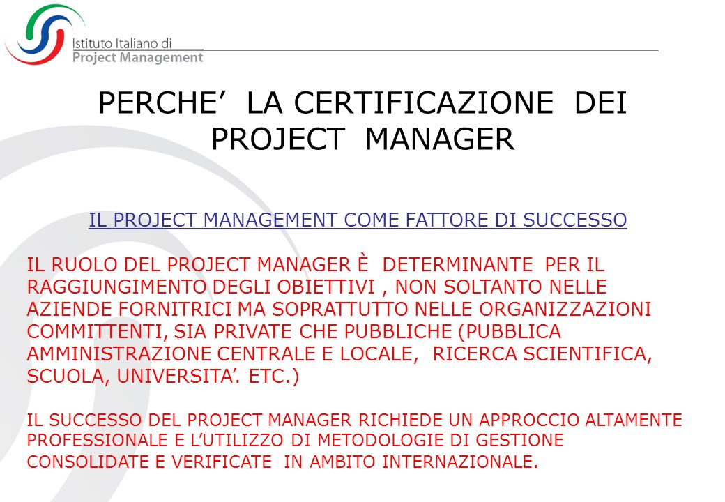 PERCHE' LA CERTIFICAZIONE DEI PROJECT MANAGER