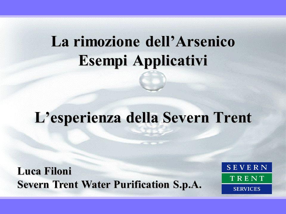 La rimozione dell'Arsenico Esempi Applicativi L'esperienza della Severn Trent