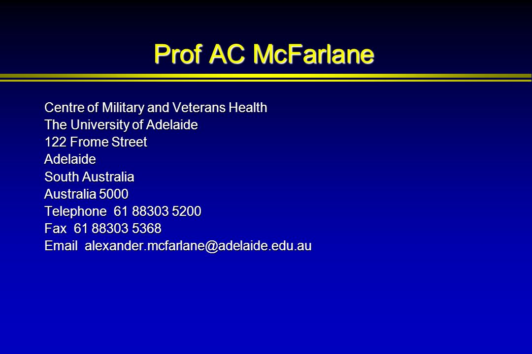 Prof AC McFarlane Centre of Military and Veterans Health