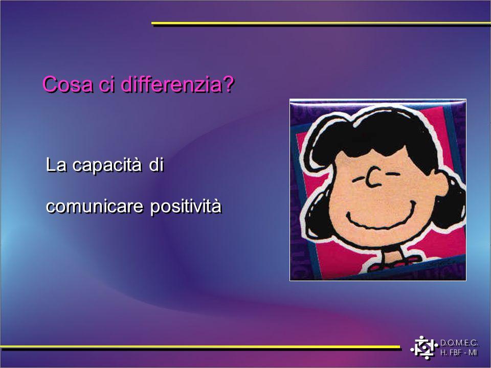 Cosa ci differenzia La capacità di comunicare positività