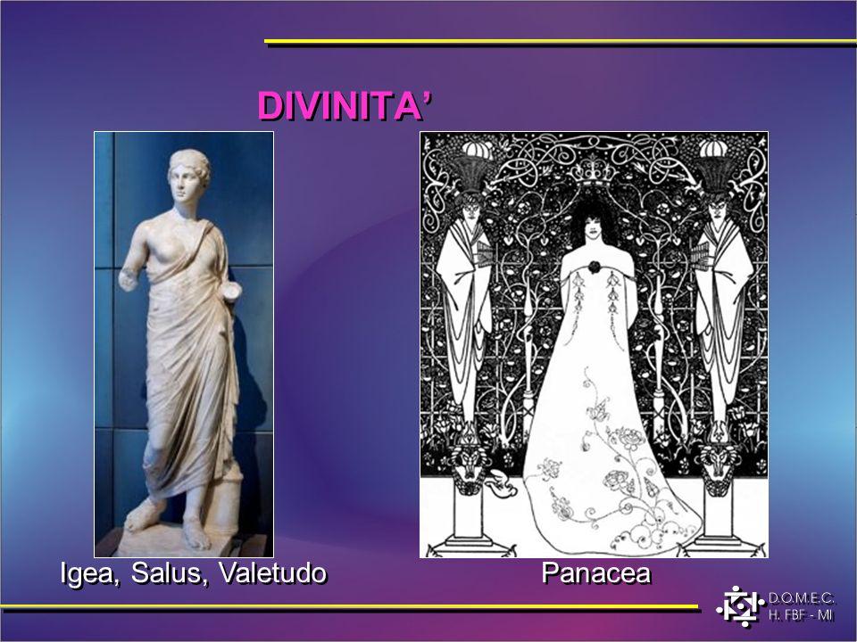 DIVINITA' Igea, Salus, Valetudo Panacea