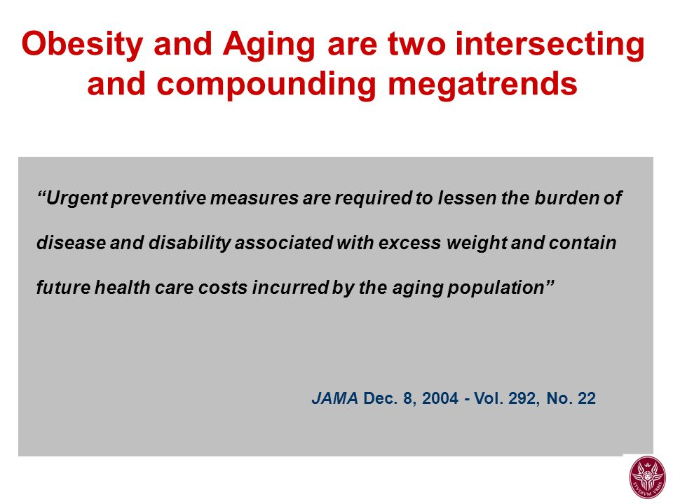 Obesity and Aging are two intersecting and compounding megatrends