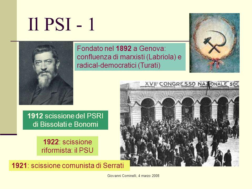 Il PSI - 1 Fondato nel 1892 a Genova: confluenza di marxisti (Labriola) e radical-democratici (Turati)