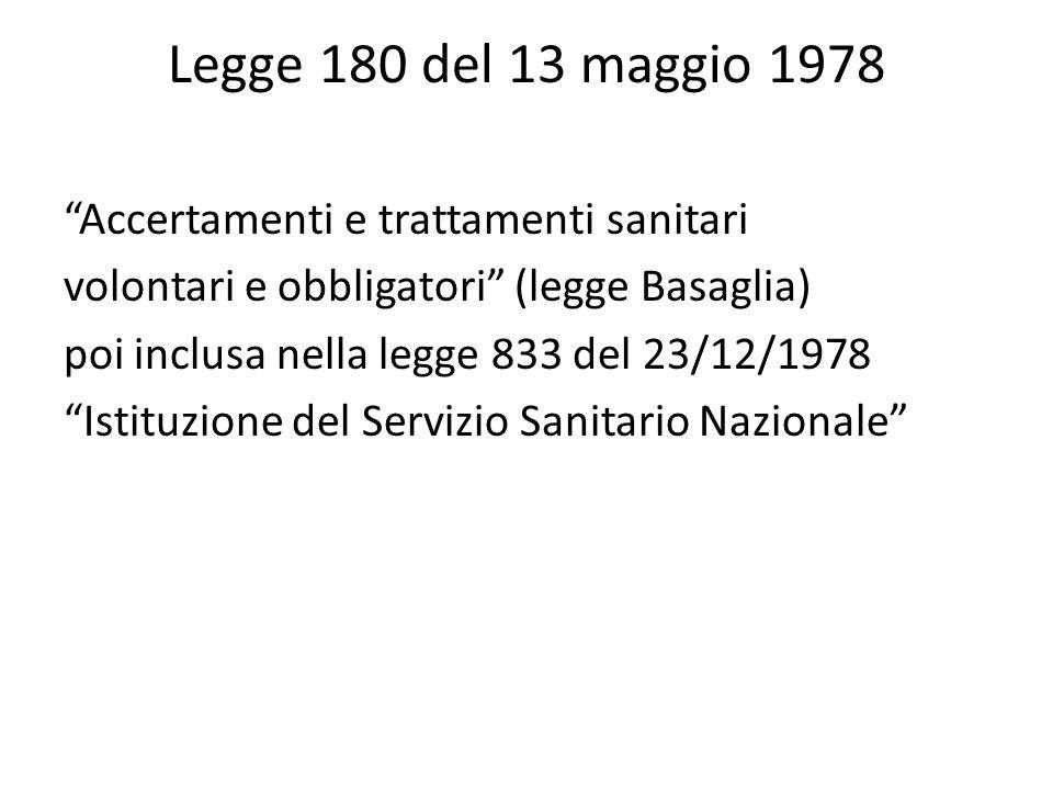Legge 180 del 13 maggio 1978 Accertamenti e trattamenti sanitari