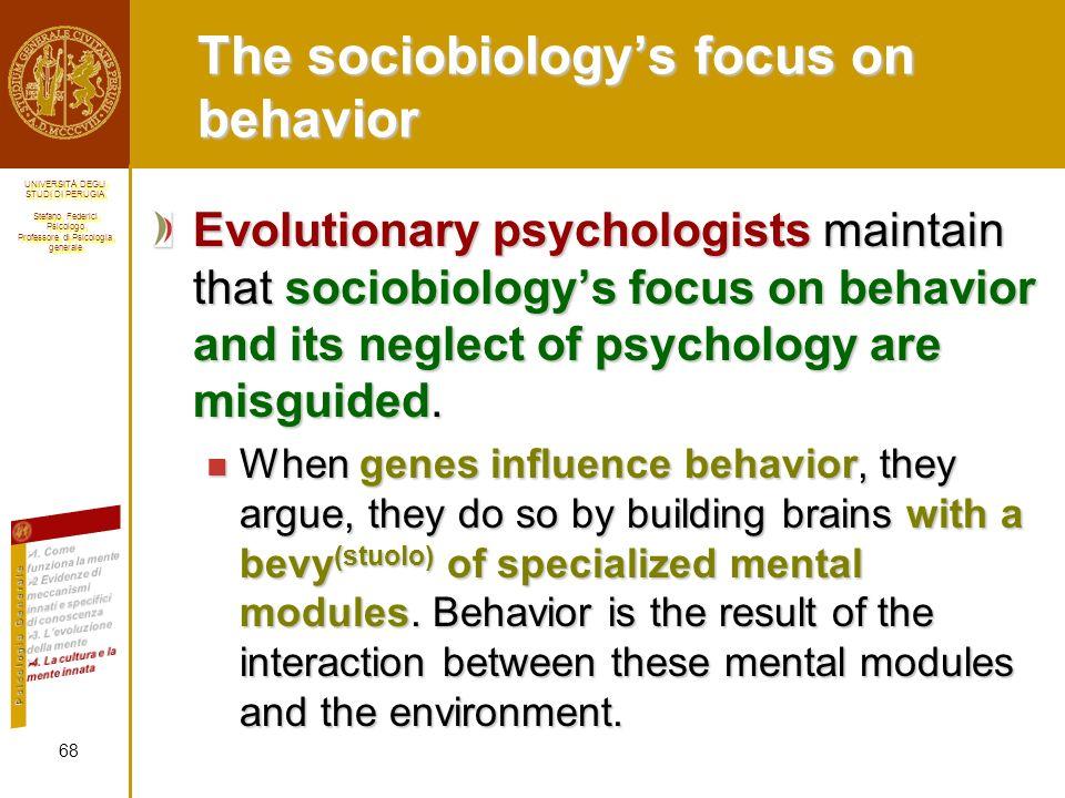The sociobiology's focus on behavior