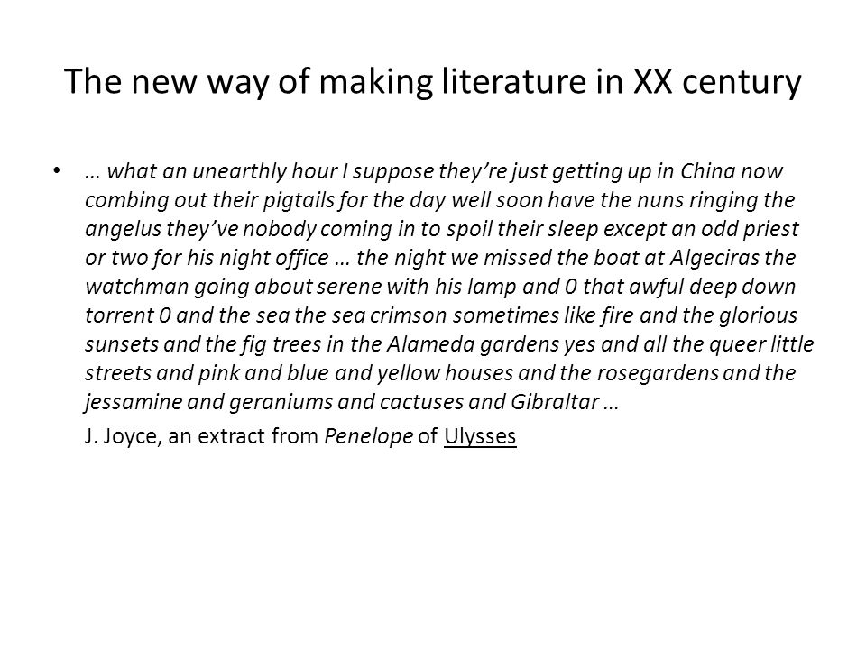 The new way of making literature in XX century
