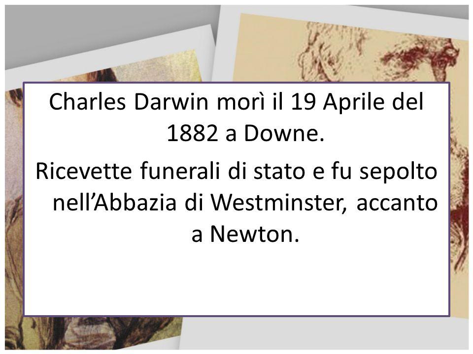 Charles Darwin morì il 19 Aprile del 1882 a Downe