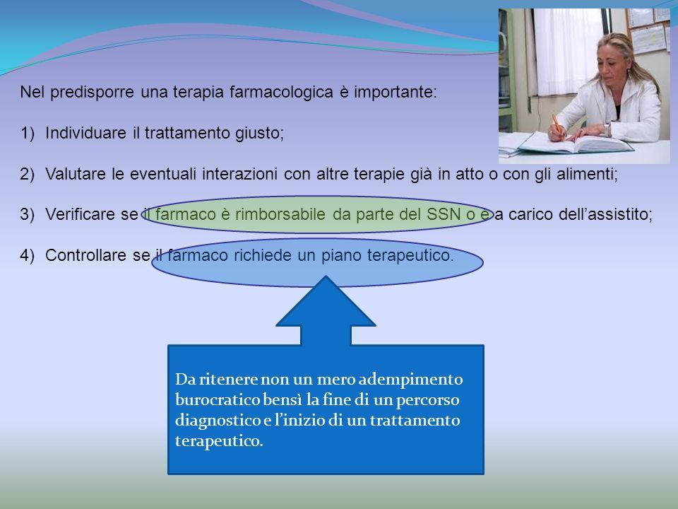 Nel predisporre una terapia farmacologica è importante: