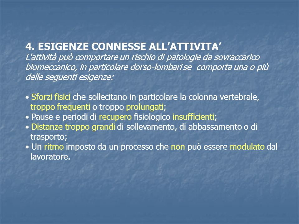 4. ESIGENZE CONNESSE ALL'ATTIVITA'