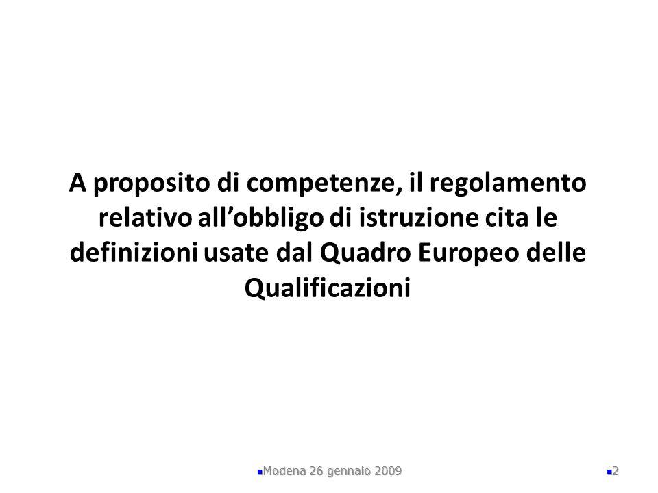 A proposito di competenze, il regolamento relativo all'obbligo di istruzione cita le definizioni usate dal Quadro Europeo delle Qualificazioni