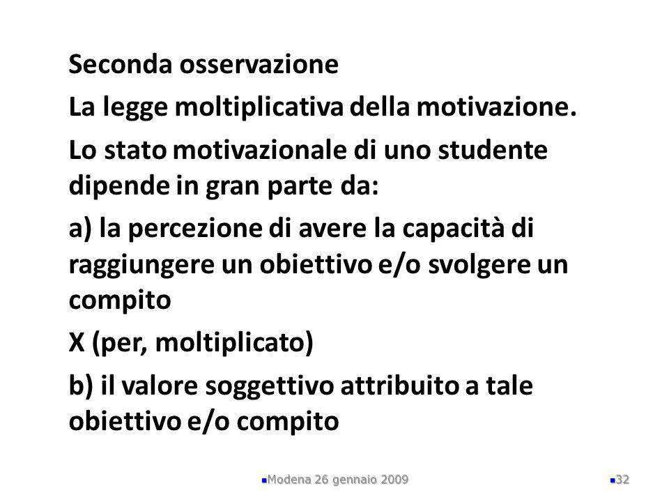 Seconda osservazione La legge moltiplicativa della motivazione