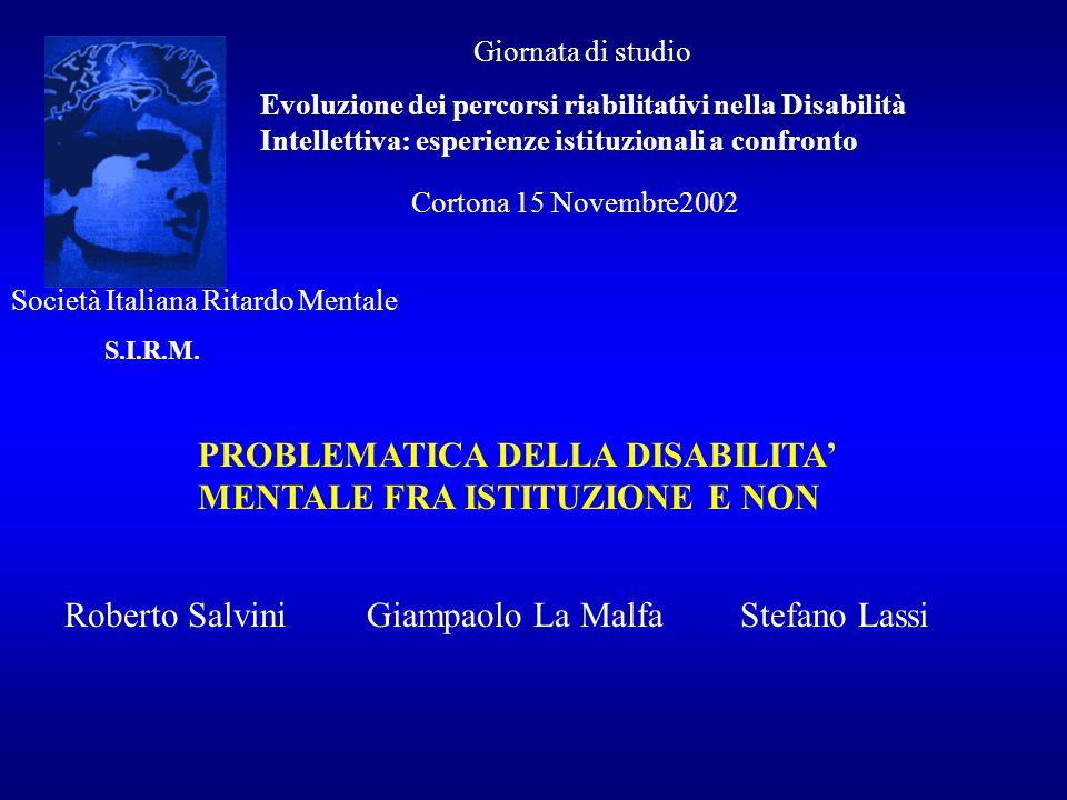 PROBLEMATICA DELLA DISABILITA' MENTALE FRA ISTITUZIONE E NON