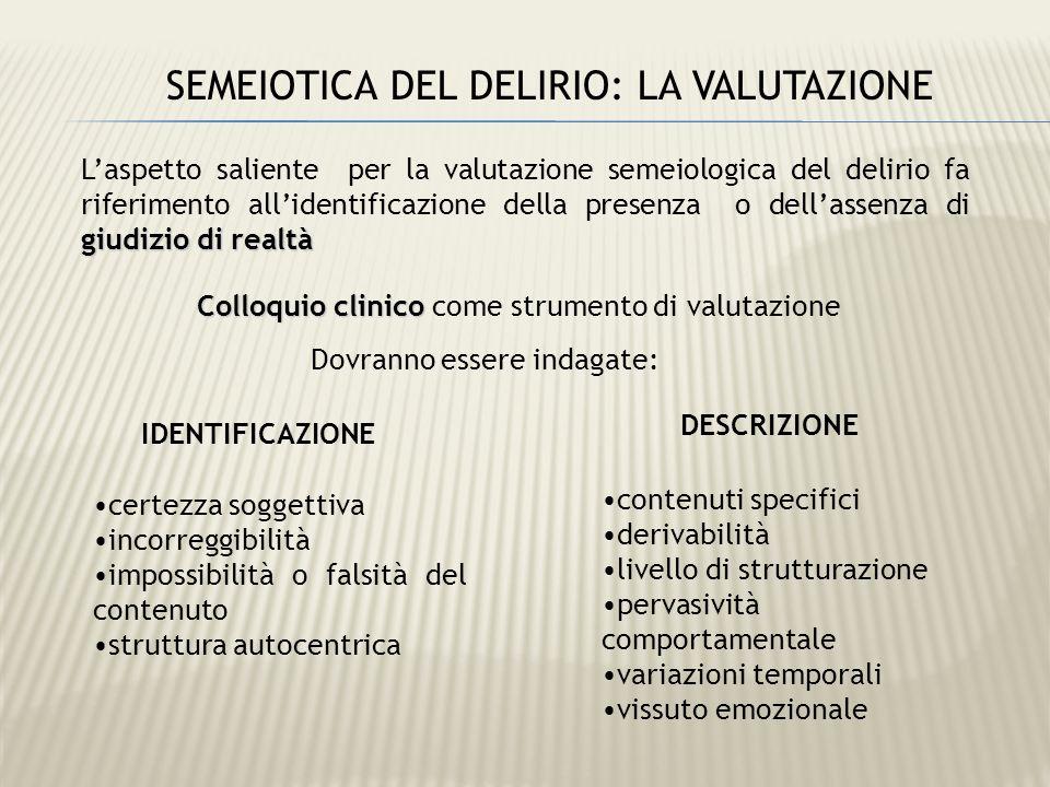 SEMEIOTICA DEL DELIRIO: LA VALUTAZIONE