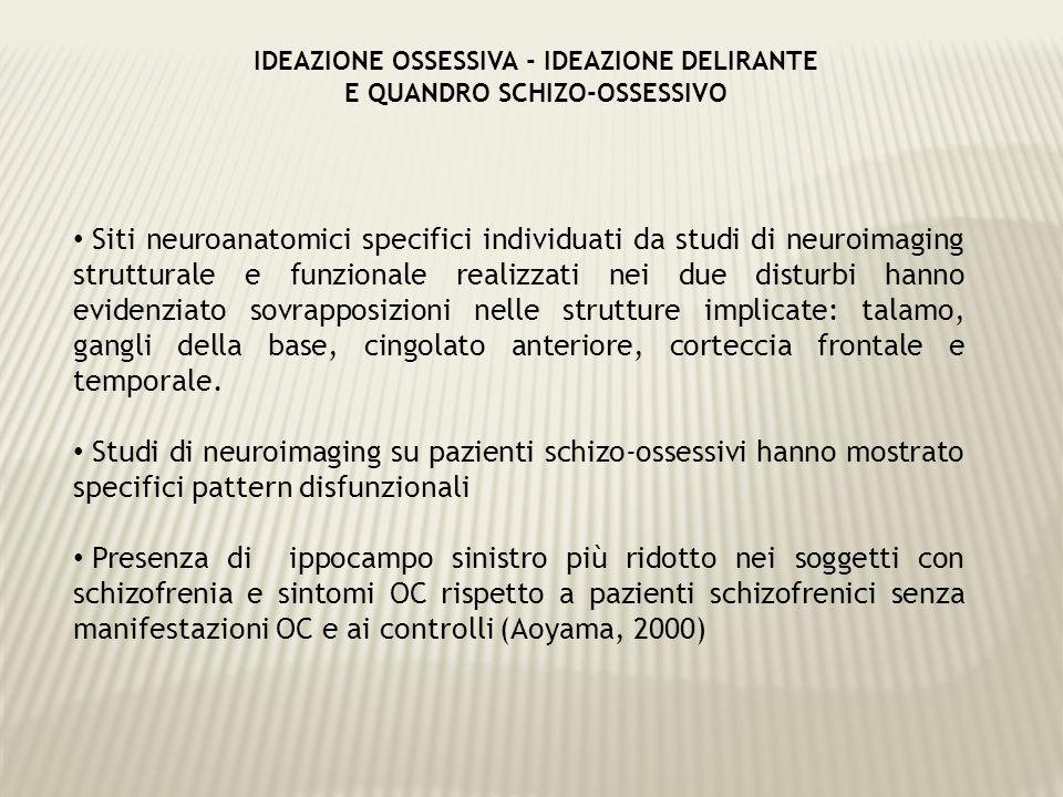IDEAZIONE OSSESSIVA - IDEAZIONE DELIRANTE E QUANDRO SCHIZO-OSSESSIVO