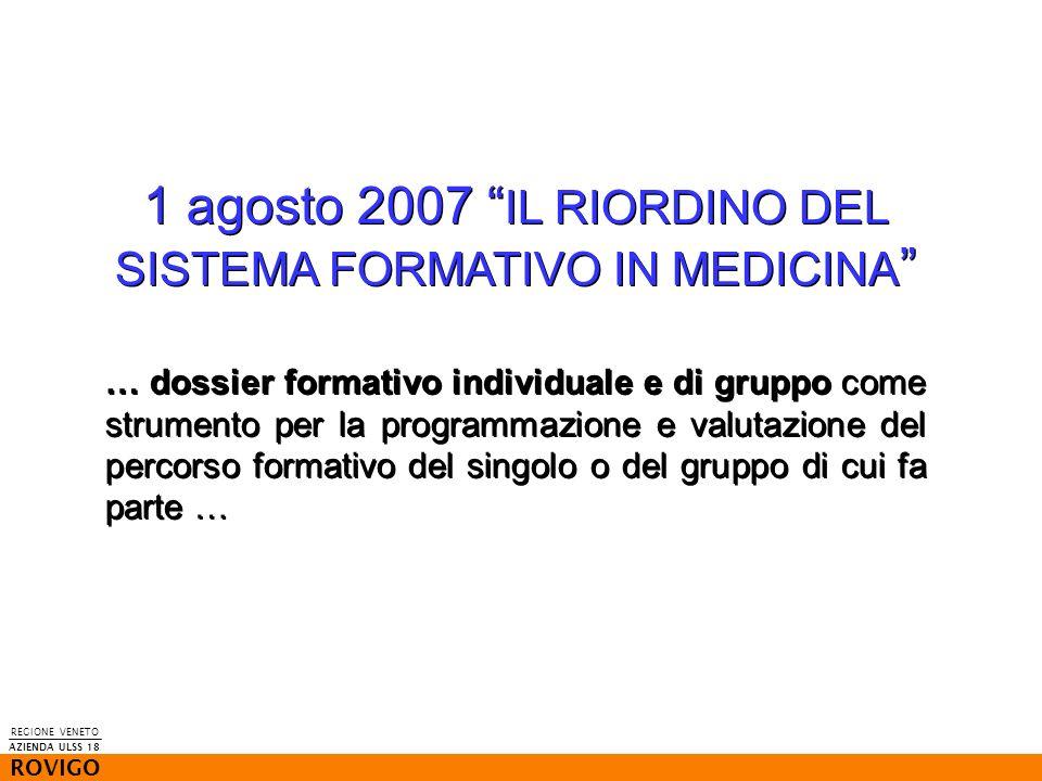 1 agosto 2007 IL RIORDINO DEL SISTEMA FORMATIVO IN MEDICINA