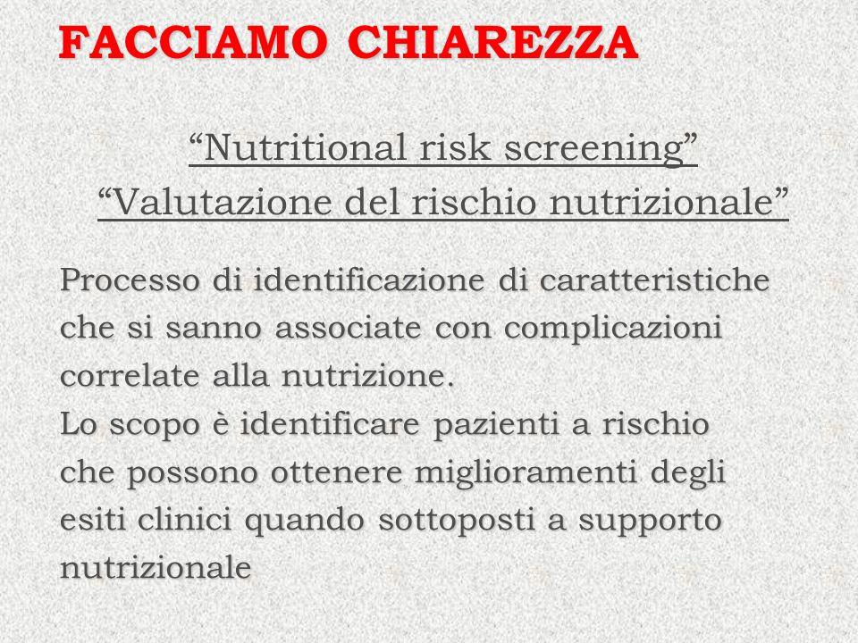FACCIAMO CHIAREZZA Nutritional risk screening
