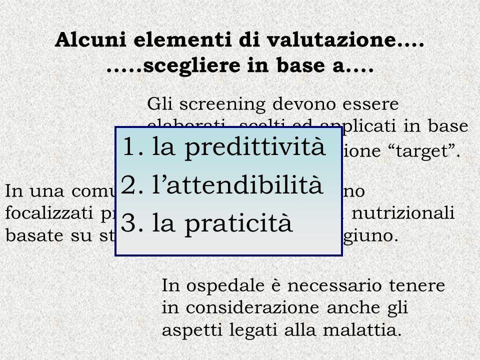 Alcuni elementi di valutazione…. .....scegliere in base a....