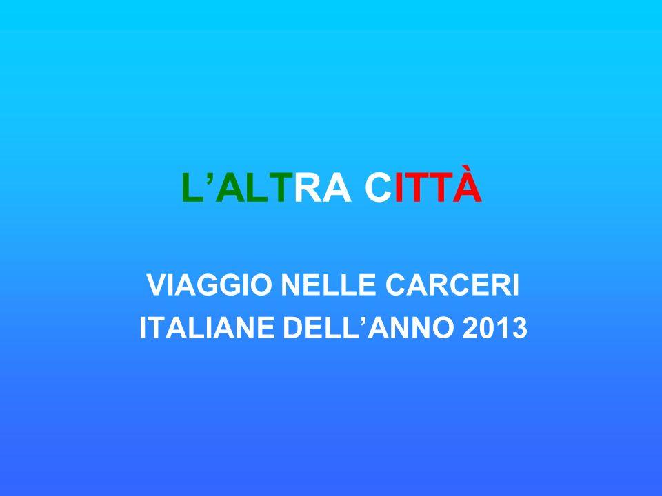 VIAGGIO NELLE CARCERI ITALIANE DELL'ANNO 2013