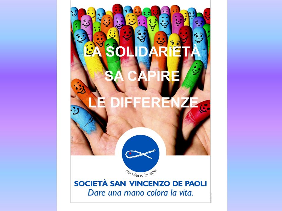 LA SOLIDARIETÀ SA CAPIRE LE DIFFERENZE
