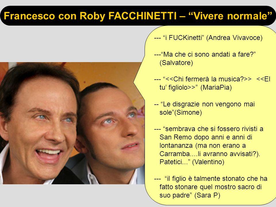 Francesco con Roby FACCHINETTI – Vivere normale