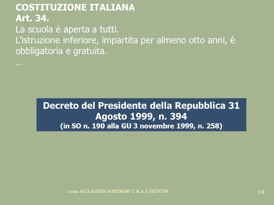 COSTITUZIONE ITALIANA Art. 34. La scuola è aperta a tutti.