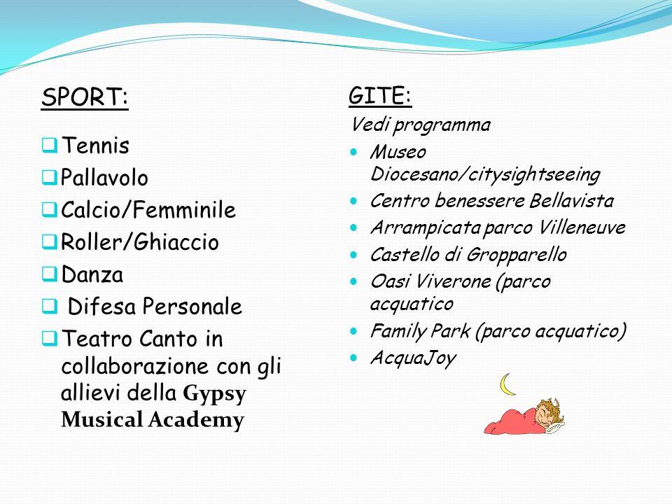 SPORT: GITE: Tennis Pallavolo Calcio/Femminile Roller/Ghiaccio Danza