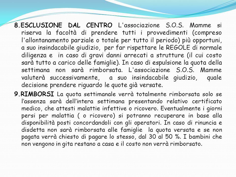 8. ESCLUSIONE DAL CENTRO L associazione S. O. S