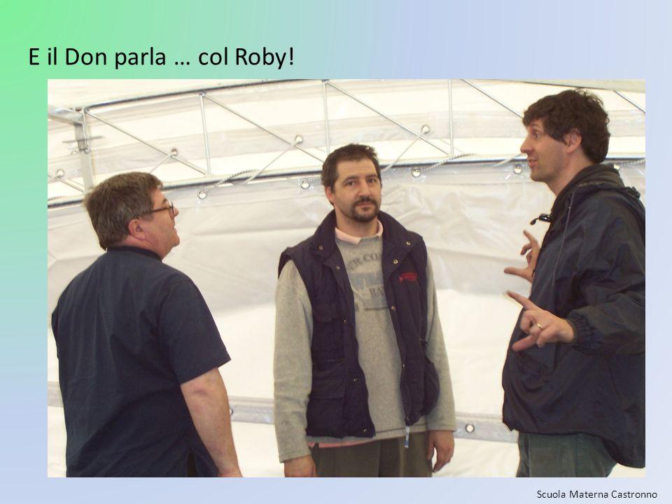 E il Don parla … col Roby!