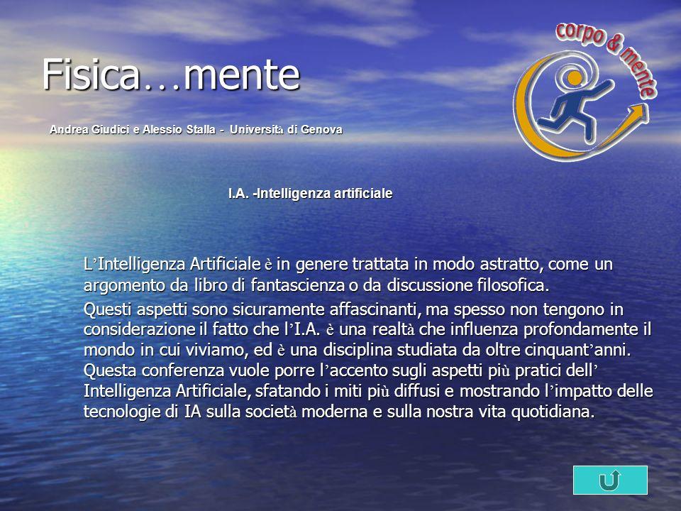 Fisica…mente Andrea Giudici e Alessio Stalla - Università di Genova. I.A. -Intelligenza artificiale.